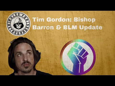 Tim Gordon: Bishop Barron & BLM Update