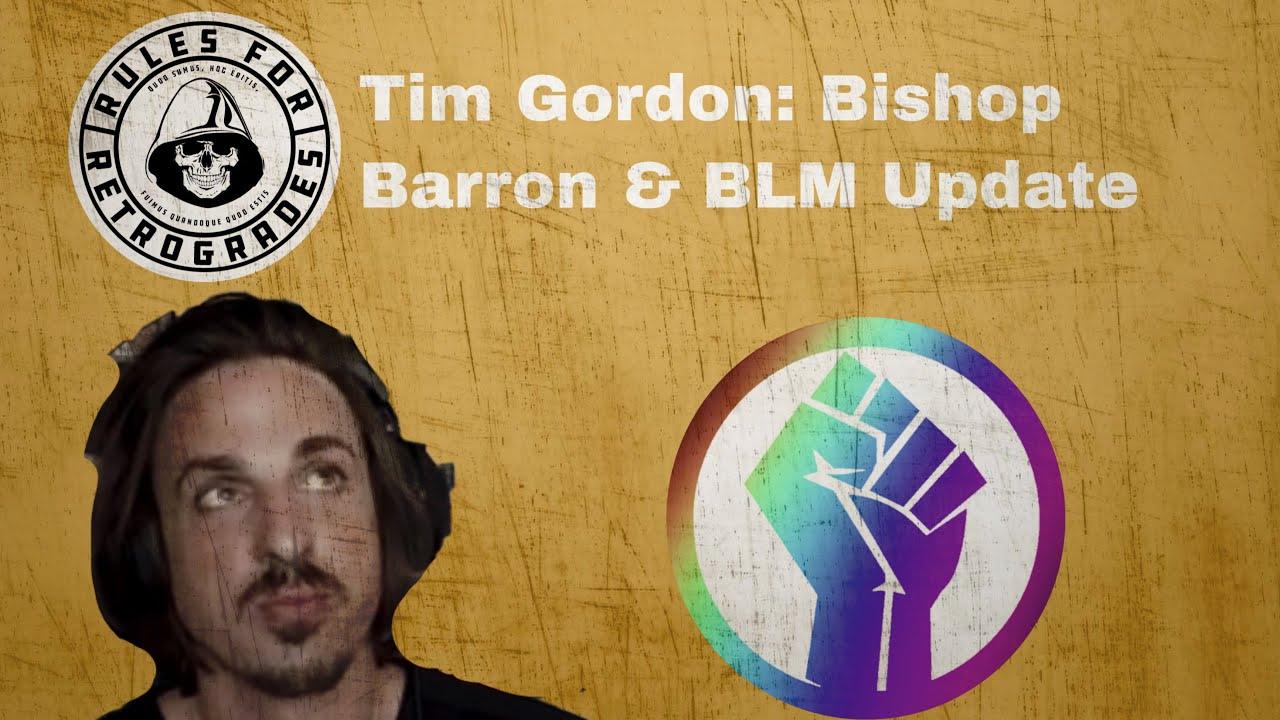 Tim Gordon: Bishop Barron & BLM Update