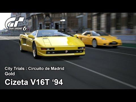 Cizeta V16T '94 | City Trials : Circuito De Madrid | Gold | Gran Turismo 6