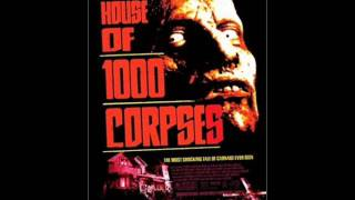 Rob Zombie - House Of 1000 Corpses (Soundtrack)
