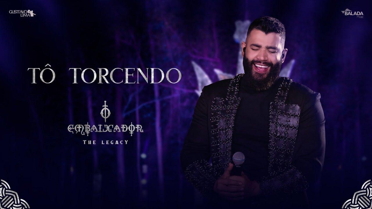 Gusttavo Lima - Tô Torcendo (O Embaixador The Legacy)