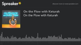 Baixar On the Flow with Keturah (part 3 of 7)