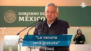 El titular del Ejecutivo federal indicó que México ha firmado convenios con centros de investigación y con gobiernos para tener acceso a esta vacuna cuando esté lista