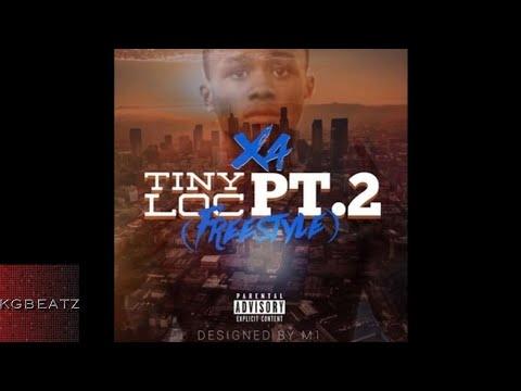 X4 - Tiny Loc, Pt. 2 [Freestyle] [Prod. By LowTheGreat] [New 2017]