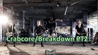 BREAKDOWN SHOW: Pt 2 Crabcore/ Breakdown/ Post Hardcore/Metalcore Breakdowns