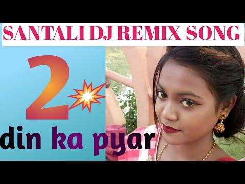 Super Santali Dj Song //2 Din Ka Pyar Sanam