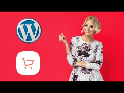 How to Create an Ecommerce Website with Wordpress - ONLINE STORE 2018!