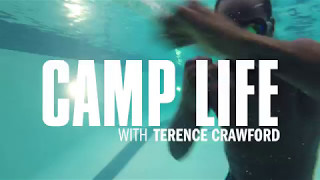 Camp Life: Terence Crawford | Preview