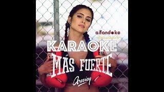 Mas Fuerte (Karaoke) - Greeicy - Instrumental - Letra