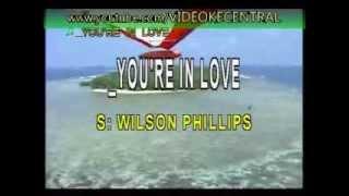 You're In Love - Karaoke ( Wilson Philips )