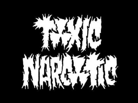 Toxic narcotic Ever so slightly