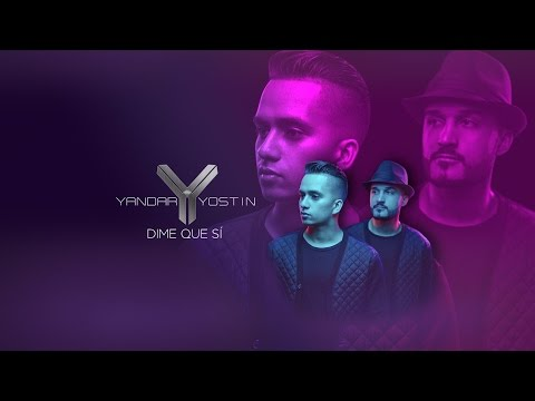 Yandar & Yostin - Dime Que Si (Lyric Video)