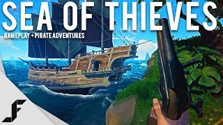 SEA OF THIEVES - Gameplay + Pirate Adventures!