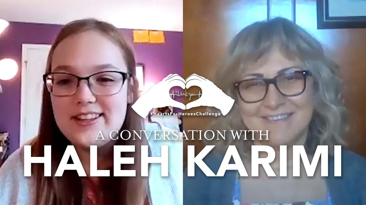 #HeartsforHeroesChallenge | A conversation with Haleh Karimi