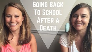 Going Back to School After a Death