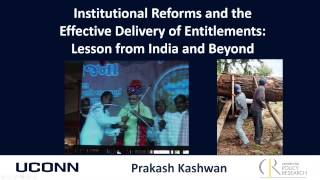 Talk by Prakash Kashwan: 'Institutional Reforms & Effective Delivery of Entitlements'