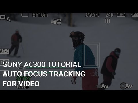 Sony a6300 Tutorial: Auto Focus Tracking For Video