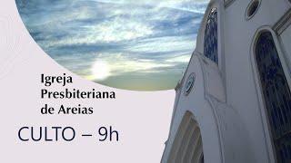 IP Areias  - CULTO| 09:00 | 18-07-2021