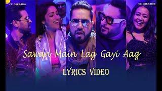 Sawan Mein Lag Gayi Aag Lyrics || Neha kakker ,Mika singh ,Badshah, yami new song ||