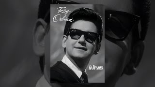Roy Orbison: In Dreams
