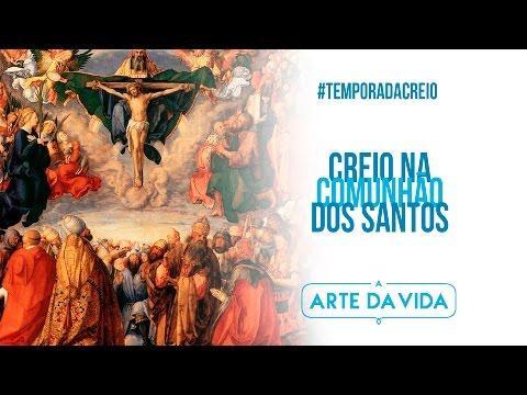 A Arte da Vida / Creio na Comunhão dos Santos