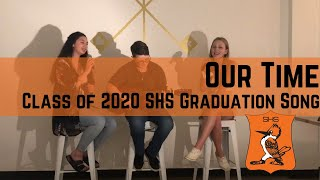 """""""Our Time"""" Class of 2020 Grad Song"""