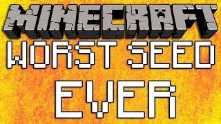 Minecraft's Worst Seed Ever!!!!!!! [Minecraft 1.6.4]