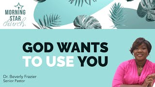 God Wants To Use You