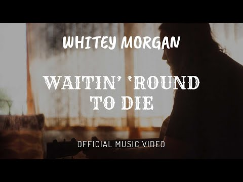 "Whitey Morgan's ""Waitin' 'Round To Die"" (Townes Van Zandt) from 'Sonic Ranch'"