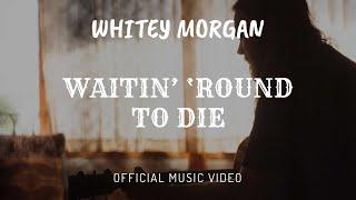 """Whitey Morgan's """"Waitin' 'Round To Die"""" (Townes Van Zandt) from 'Sonic Ranch'"""