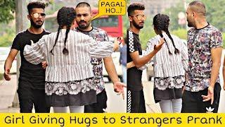 Girl Giving Hugs to Strangers Prank | Prank in Pakistan