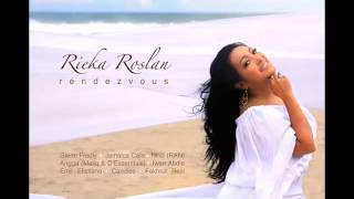 Rindu Rieka Roslan (From album Rendezvous 2012)
