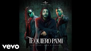 Don Omar, Zion & Lennox - Te Quiero Pa´Mi (Audio)