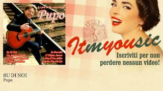 [Removed by Believe] Pupo - SU DI NOI