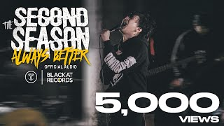 THE SECOND SEASON - ALWAYS BETTER [Official Music Video]