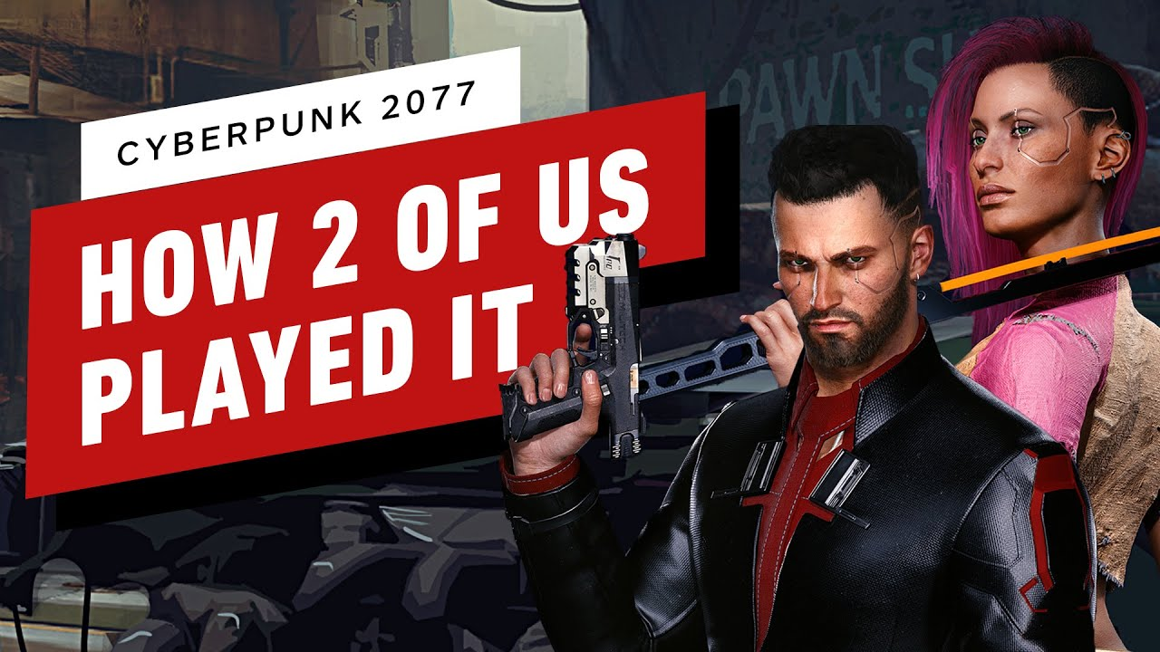Cyberpunk 2077: How 2 IGN Editors Played it Differently – IGN