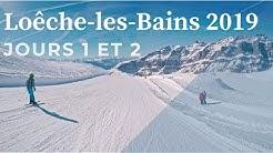 LOÊCHE-LES-BAINS 2019, jours 1 et 2 - Bains, Ski & Trompette