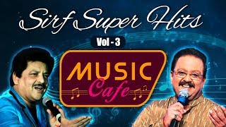 Music Cafe - Sirf Superhits Vol 03 - The Audio Music Box - Bollywood Superhit Songs