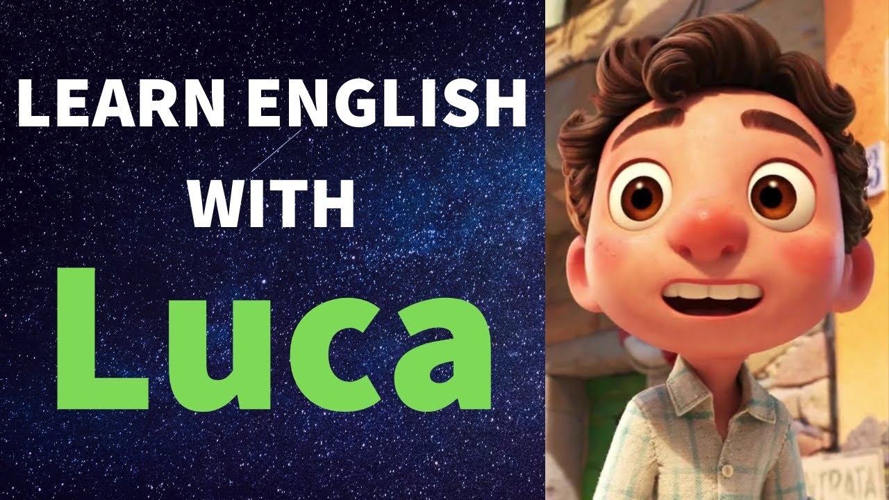 Learn/Practice English with MOVIES (Lesson #145) Title: Luca
