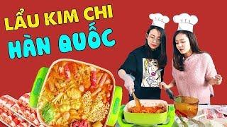 Vào Bếp Cùng Hải Yến - Lẩu Kim Chi chuẩn Hàn cực phê cho Tết !