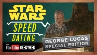 Star Wars Speed Dating - George Lucas Special Edition