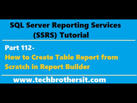 Ssrs Tutorial Part 112-How To Create Table Report From Scratch In