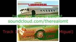 Ludacris Ludaversal 10 Good Lovin SLOWED By OMT