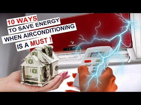 Ways To Save Energy When Air Conditioning Is Must