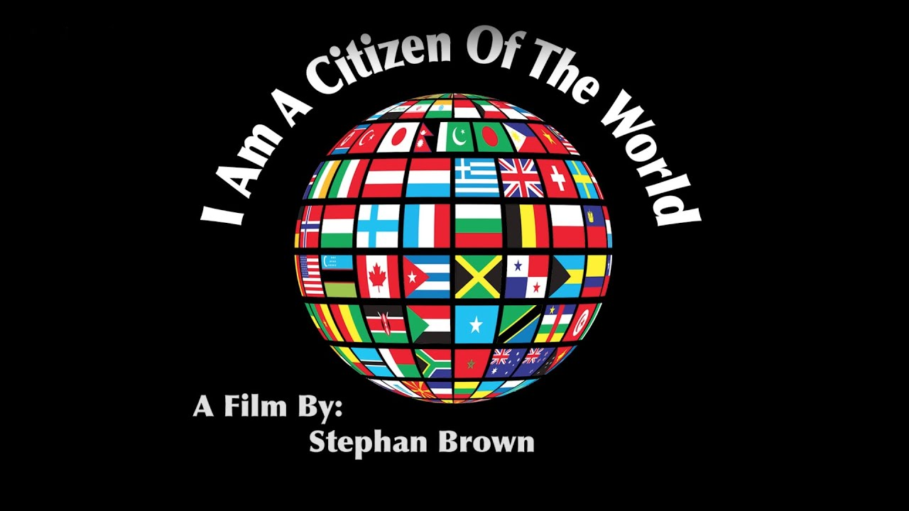 I Am a Citizen of the World - YouTube