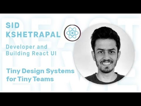 Sid - Tiny Design Systems for Tiny Teams at React Live Conference Online