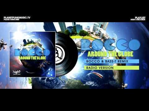 Rocco - Around the Globe - Rocco & Bass-T Remix