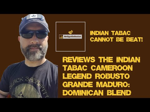 MrCigarEnthusiast Reviews The Indian Tabac Cameroon Legend Robusto Grande Maduro - Dominican Blend