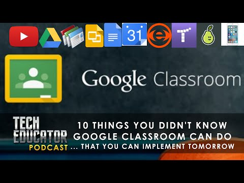 10 New Ways of using Google Classroom with Students | TechEducator Podcast