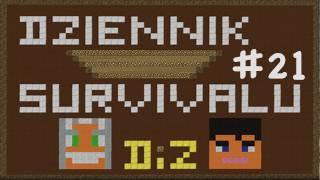 Dziennik Survivalu - Dzień #21